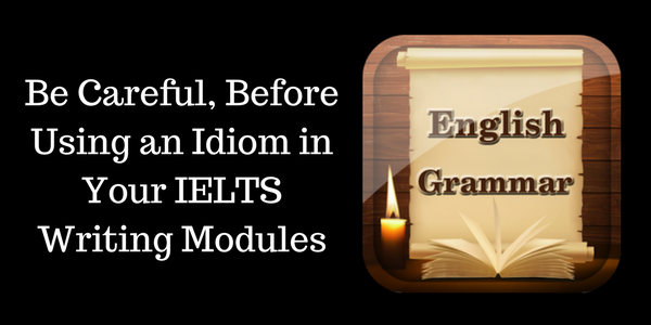 how to use idioms in IELTS