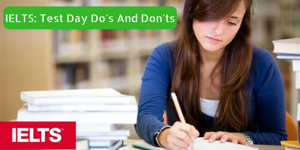IELTS Test Day Do's And Don'ts