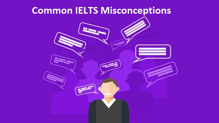 IELTS Misconceptions